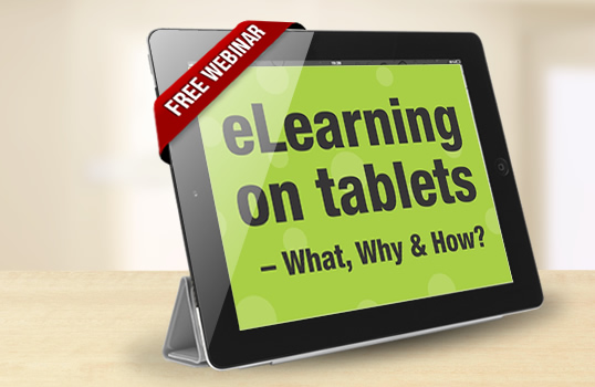 Free Webinar On Elearning On Tablets - What, Why & How?