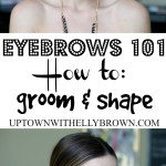 How to groom and shape your eyebrows