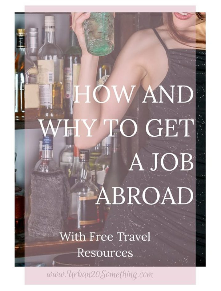 Whether you do it for money, for experience, or cultural exposure, if you're traveling internationally you should get a job abroad. Here's why and how.