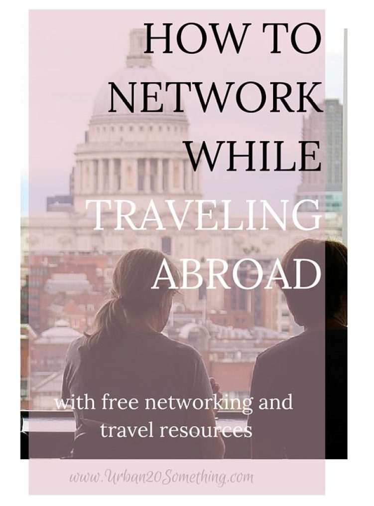 If you're traveling internationally, be sure that you're networking abroad. It's one of the smartest things you can do while traveling, yet is too often overlooked. We need to stop thinking of travel as a break from our career, travel IMPROVES our career. Networking will make sure that happens. Click through to become a pro.