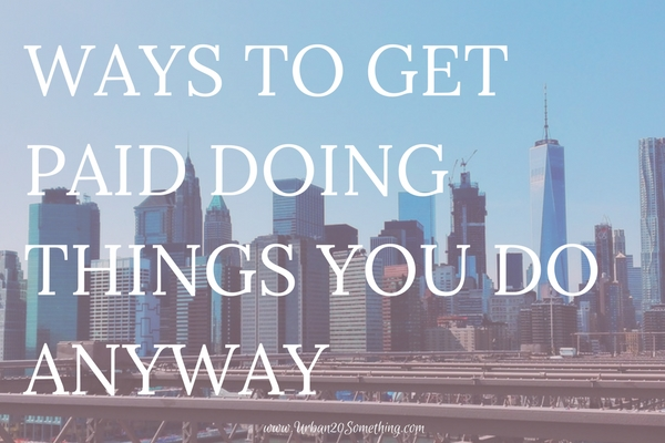 We all want to make side income, but it's hard to find the time and resources to do so. Here are five ways to get paid doing things you do anyway, using resources you already have.