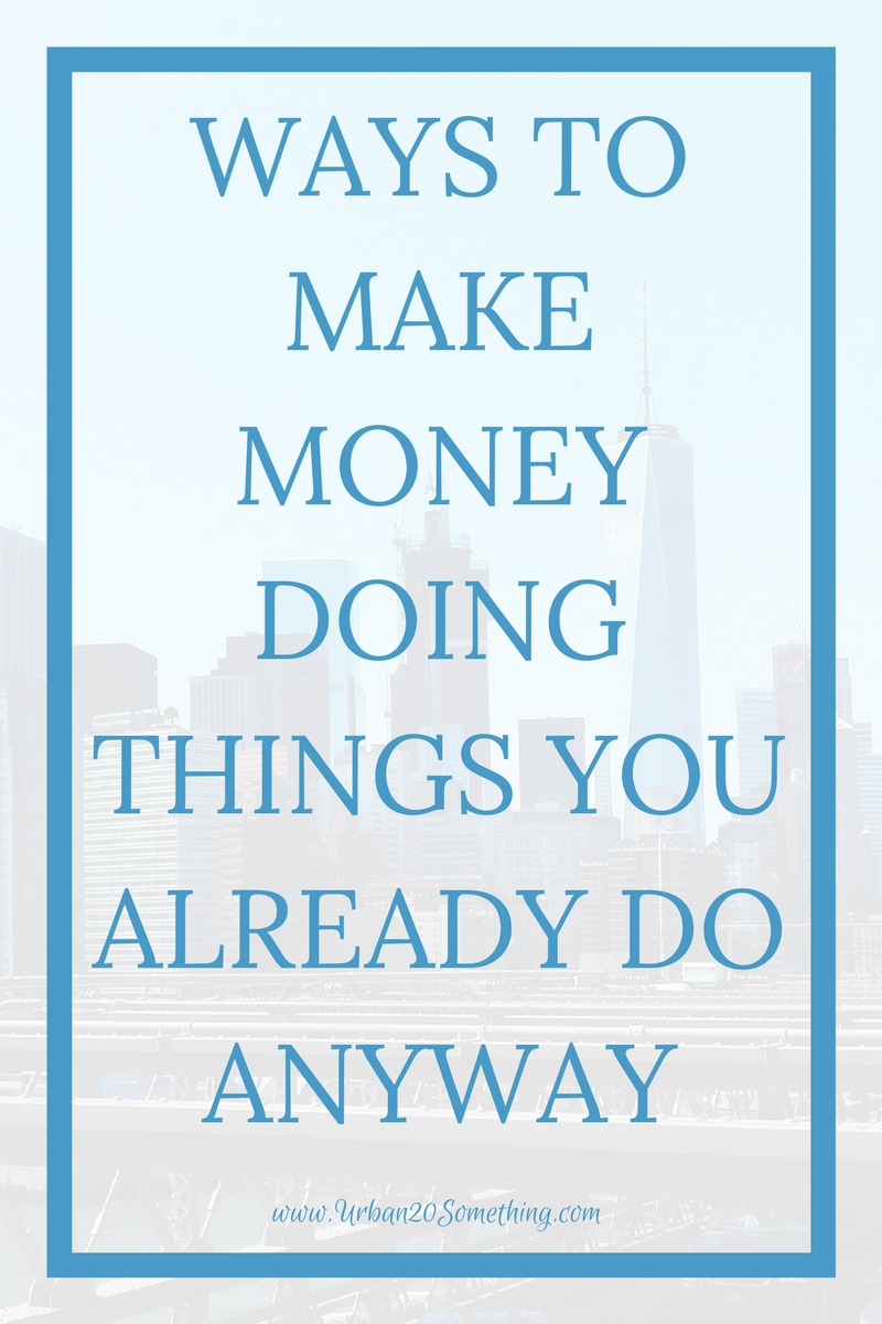 We all want to make extra money on the side, but it's not so easy to get paid when we have no time outside of work! Here are 5 ways to make money doing things you already do everyday.