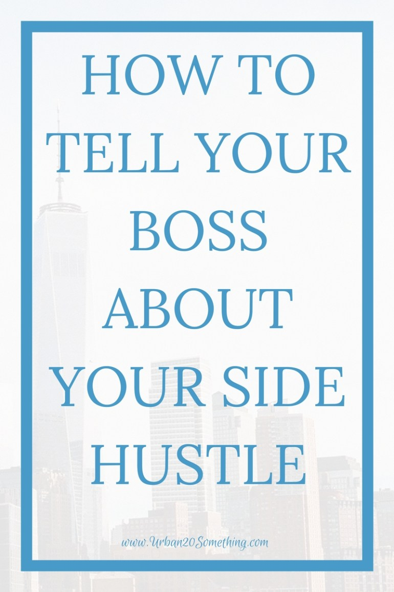 I can't say enough about the positive benefits of side jobs and side hustling. However, the can come with a con if you're not careful. Telling your employer correctly and transparently can be important. click through to learn how and when it's appropriate to tell your employer about your side hustle.