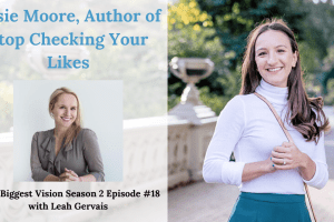 Tune in to hear Susie Moore, Author of Stop Checking Your Likes, share concrete steps on how to cultivate your vision and discover exactly what you want.