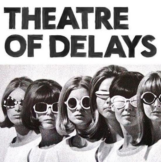 theatre of delays