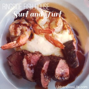 Surf and Turf dinner at Ringside Fish House Portland, Oregon restaurant review