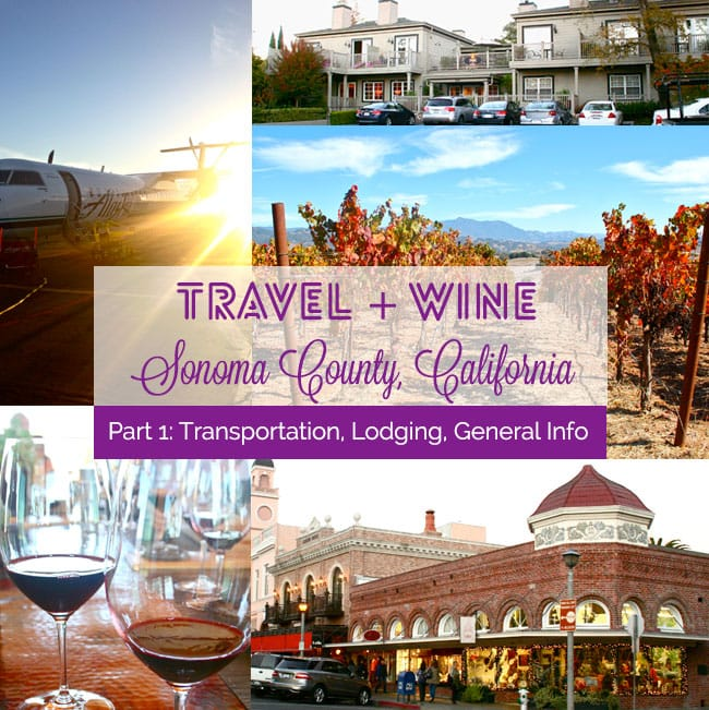 [Travel Bliss] Sonoma, California Wine Country Travel Guide, Part 1: Transportation, Hotel, City Info
