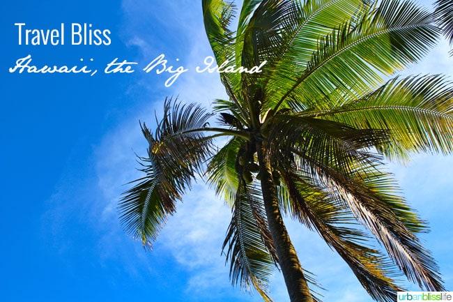 Travel to Hawaii, the Big Island