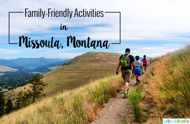 Travel Bliss: Family-Friendly Activities in Missoula, Montana