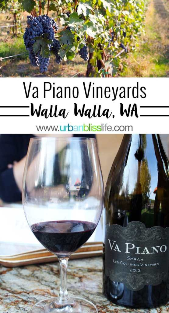 Wine Bliss: Va Piano Vineyards in Walla Walla, Washington
