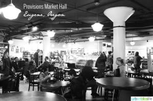 Provisions Market Hall Eugene, Oregon on UrbanBlissLife.com