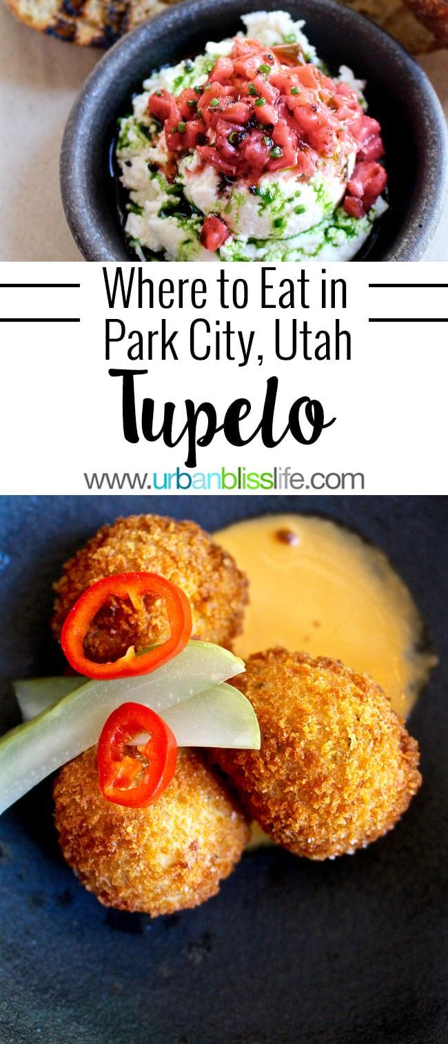 Tupelo in Park City, Utah serves artisan-sourced, globally inspired cuisine. Restaurant review on UrbanBlissLife.com