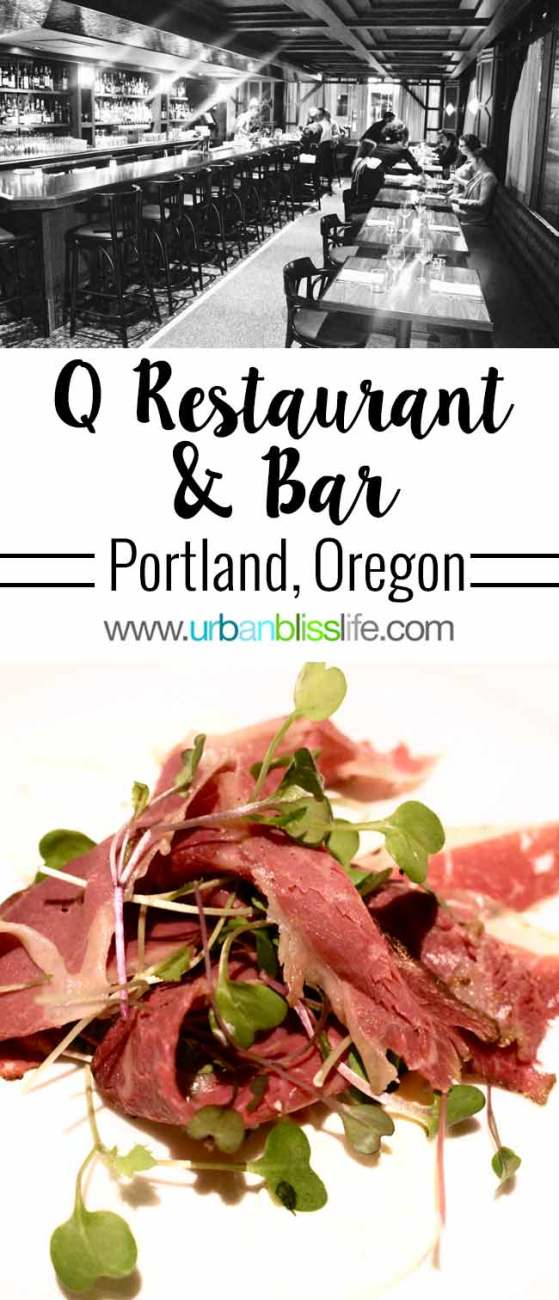 Food Bliss: Q Restaurant & Bar in Downtown Portland, Oregon