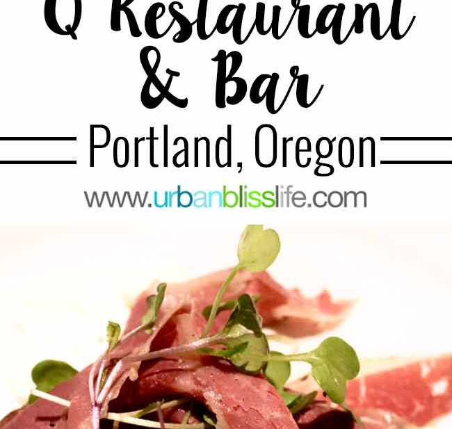Q Restaurant and Bar in Portland, Oregon Restaurant Review on UrbanBlissLife.com