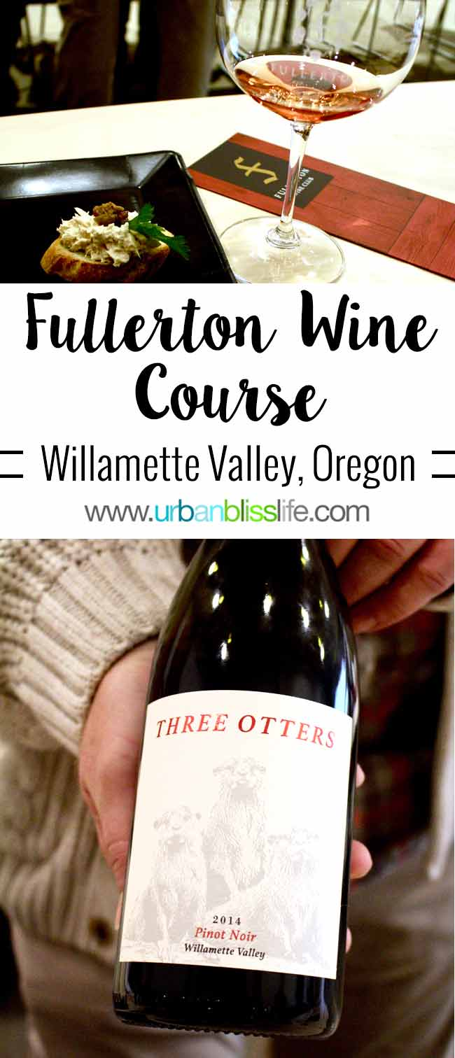 Fullerton Wine Course in the Willamette Valley of Oregon, on UrbanBlissLife.com