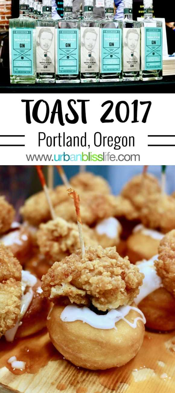 TOAST 2017 artisan spirits event in Portland, Oregon on UrbanBlissLife.com