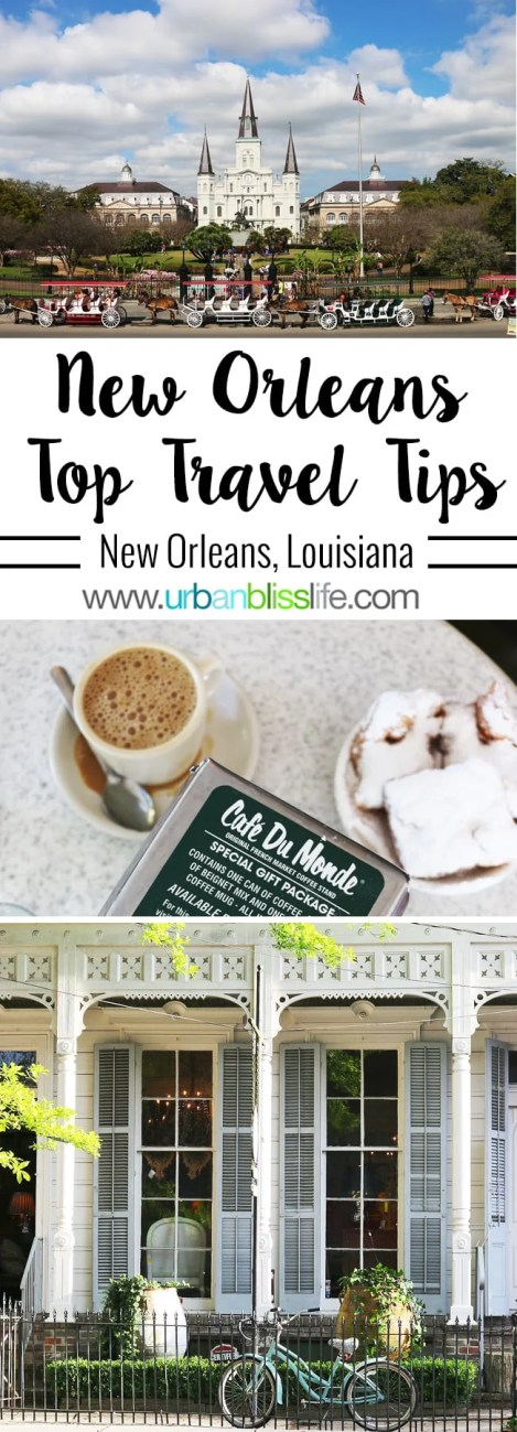 TRAVEL BLISS: New Orleans Top Travel Tips