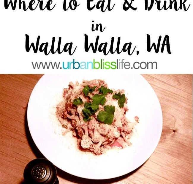 Where to Eat in Walla Walla, Washington, restaurant reviews on UrbanBlissLife.com