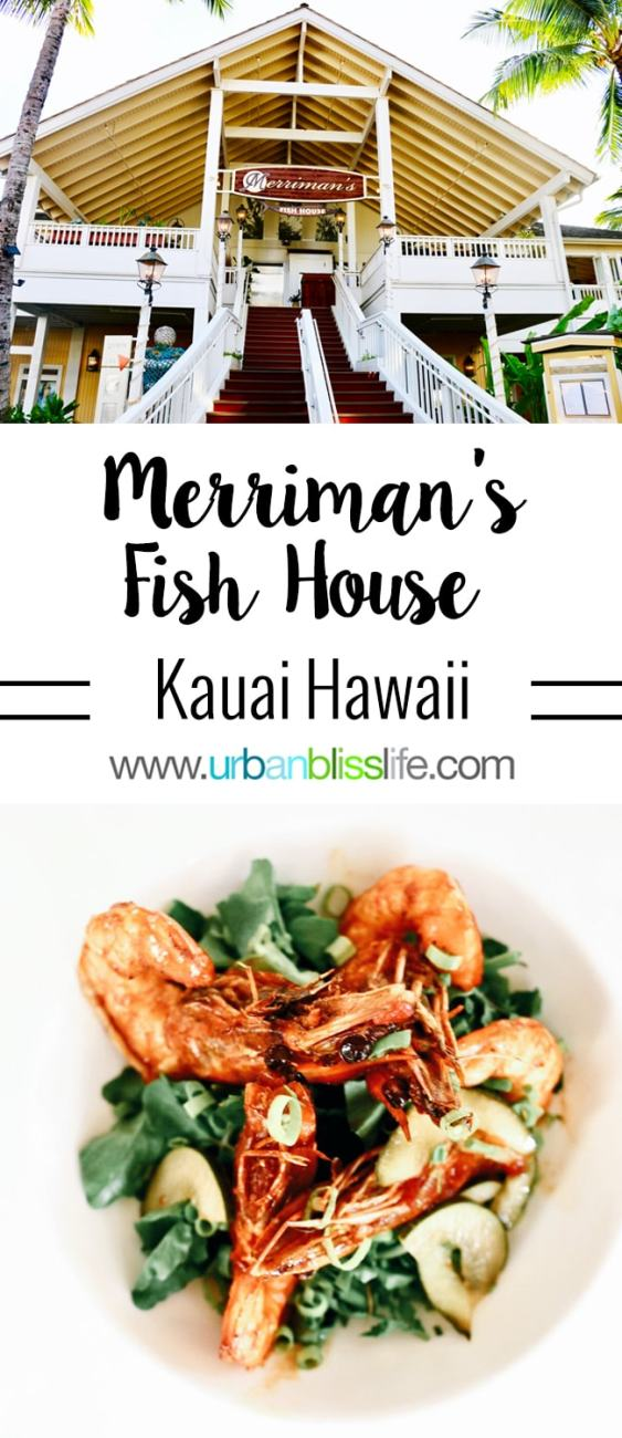 FOOD + TRAVEL BLISS: Merriman's Fish House, Kauai Hawaii