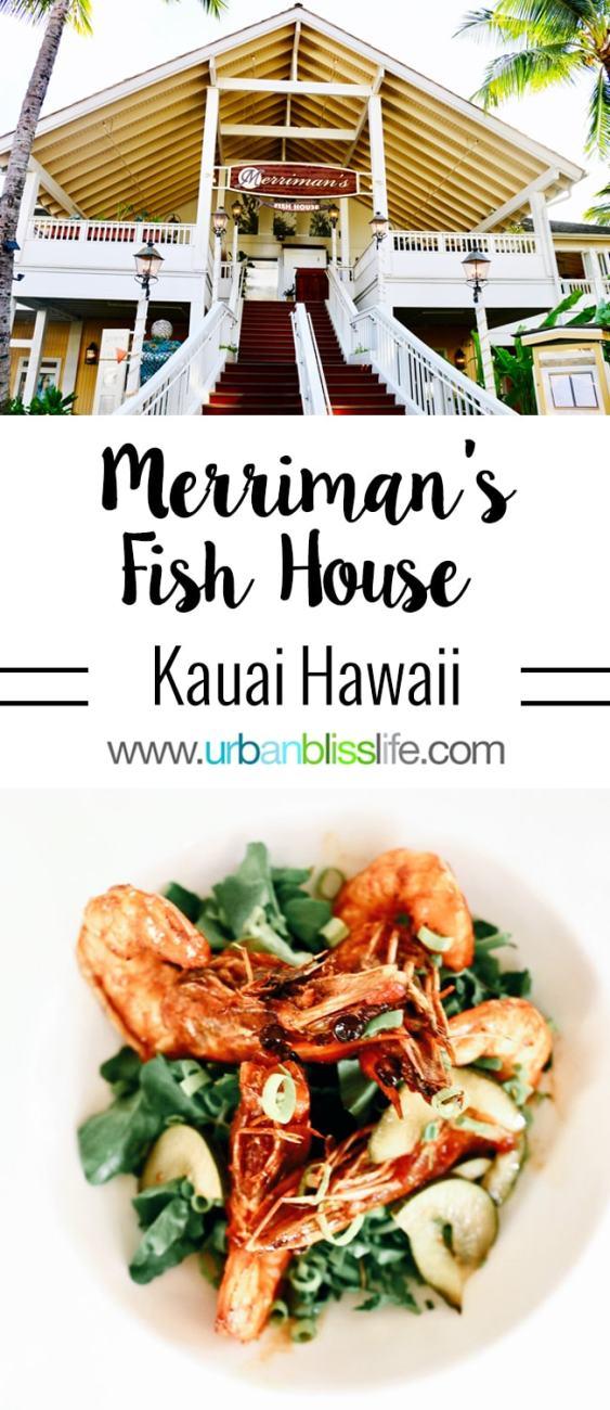 Merriman 39 s poipu fish house in kauai restaurant review for Merriman s fish house
