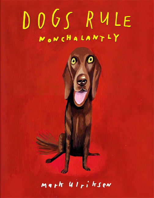 Dogs Rule, Nonchalantly