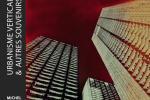 Urbanisme verticale & autres souvenirs.