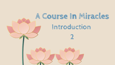A Course In Miracles 3.0 Intro 2