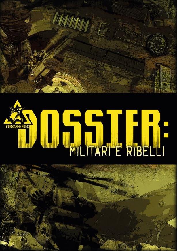 Dossier 3: Militari e Ribelli