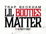 Music: Trap Beckham – Lil Booties Matter