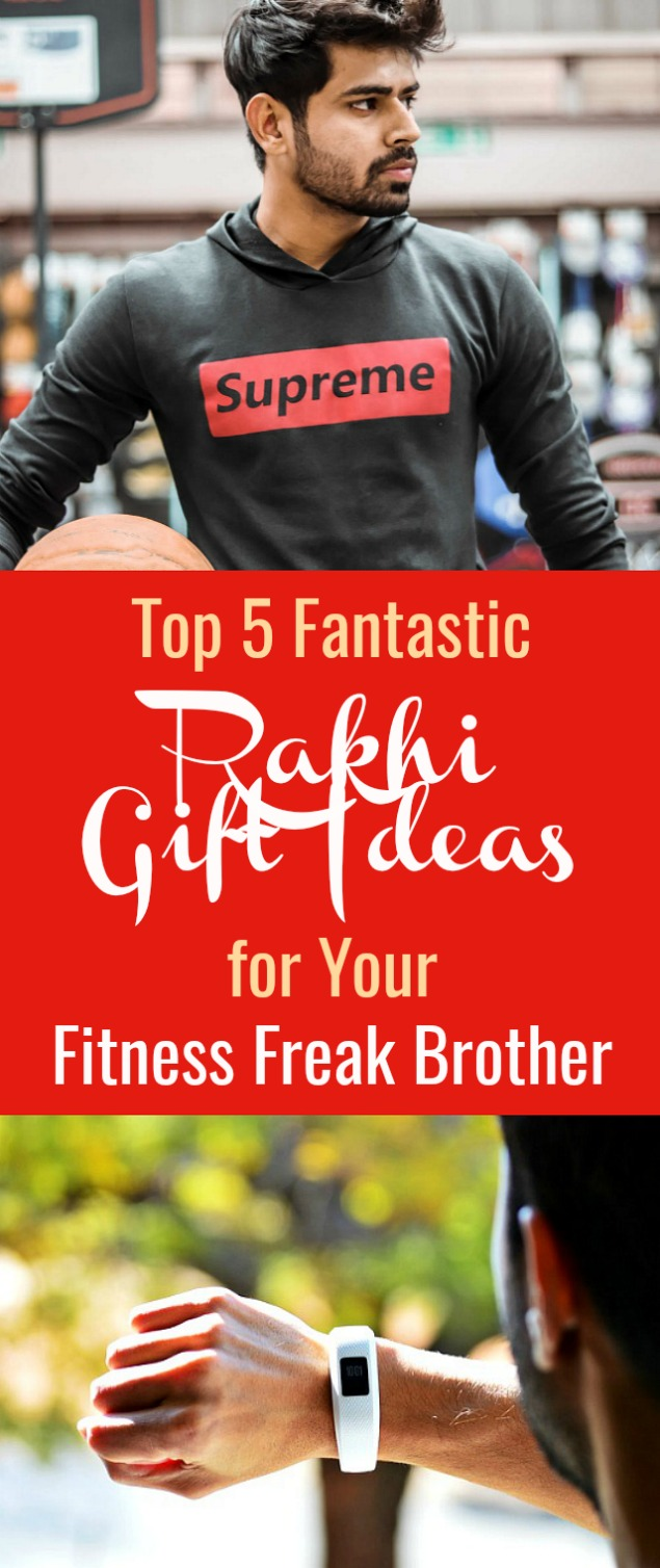 Top 5 Fantastic Rakhi Gift Ideas For Fitness Freak Brother