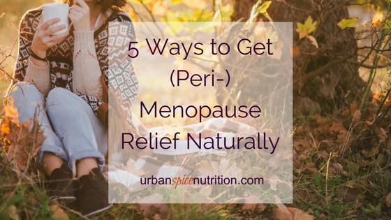 5 Ways to Get (Peri-) Menopause Relief