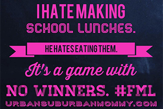 I love making school lunches! (Said no mother, ever.)