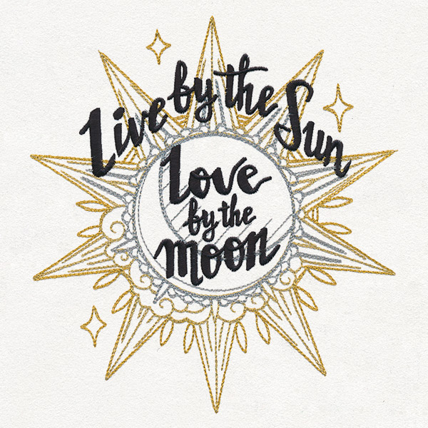 Download Live by the Sun, Love by the Moon   Urban Threads: Unique ...