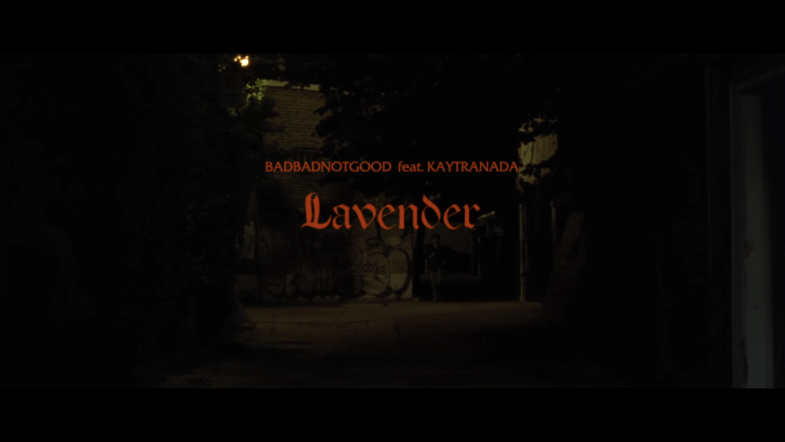 BadBadNotGood Kaytranada Lavender URBe