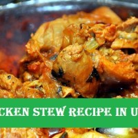Chicken Stew Recipe In Urdu