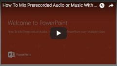 Mix-Prerecorded-Audio-Music-With-PowerPoint-over-Multiple slides
