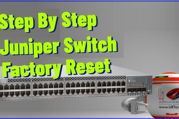 Step By Step Juniper Switch Factory Reset