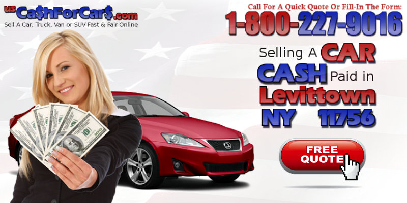 Selling a CAR CASH paid in Levittown NY 11756