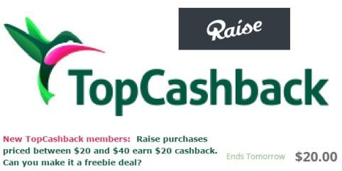 【已过期】Raise+Topcashback=免费+注册送
