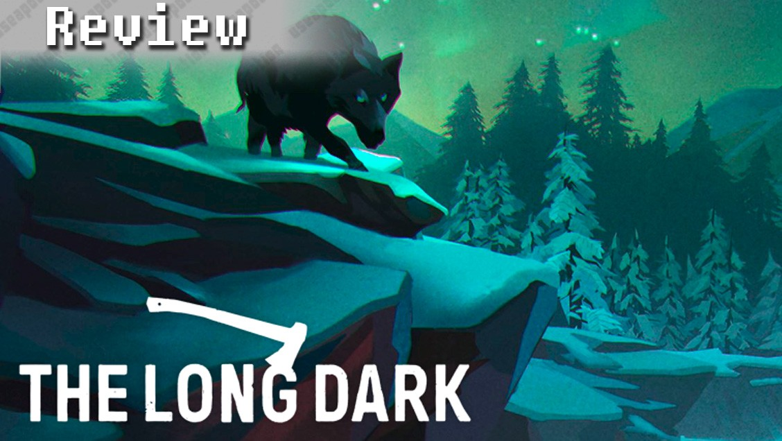 The Long Dark | REVIEW