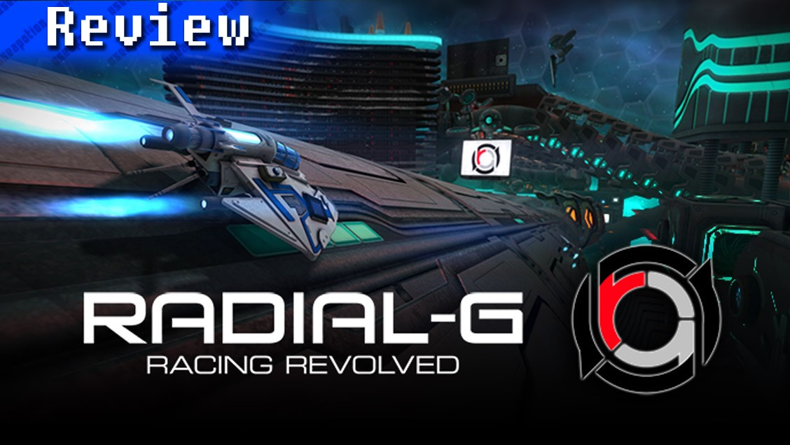 Radial-G: Racing Revolved | REVIEW