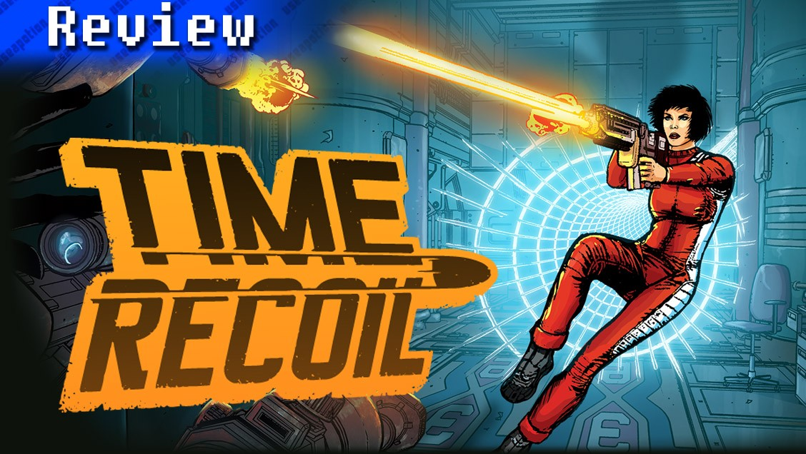 Time Recoil | REVIEW