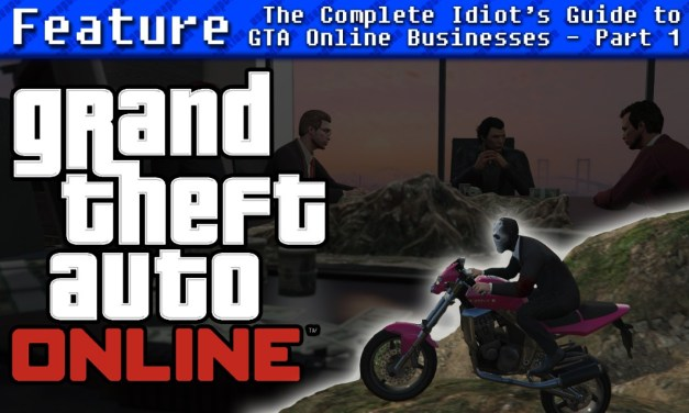 The Complete Idiot's Guide to Grand Theft Auto Online's Businesses – Part One
