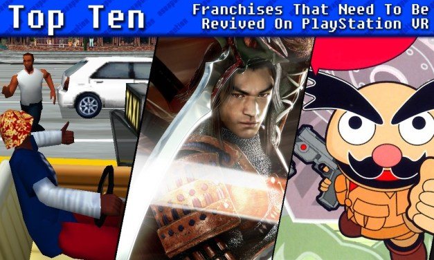 Top Ten Franchises That Need To Be Revived On PlayStation VR