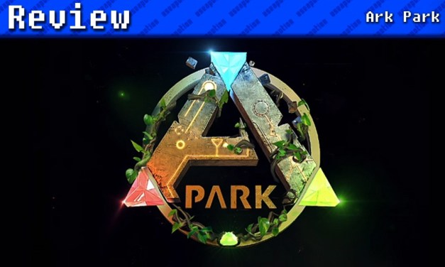 ARK Park | REVIEW