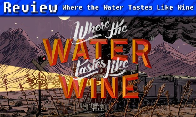 Where the Water Tastes Like Wine | REVIEW