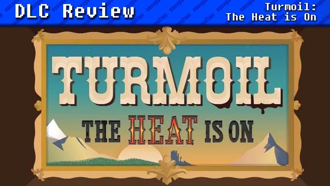 Turmoil: The Heat is On | REVIEW