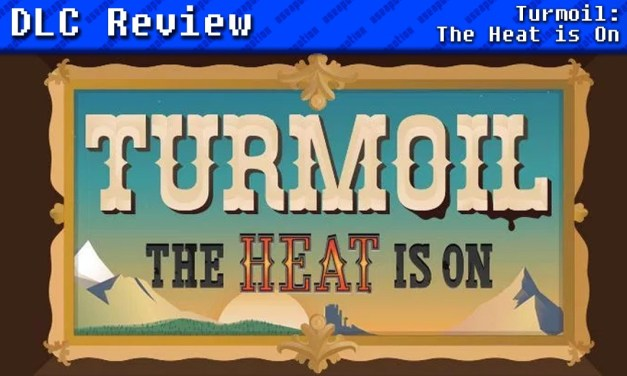 Turmoil: The Heat is On | REVIEW