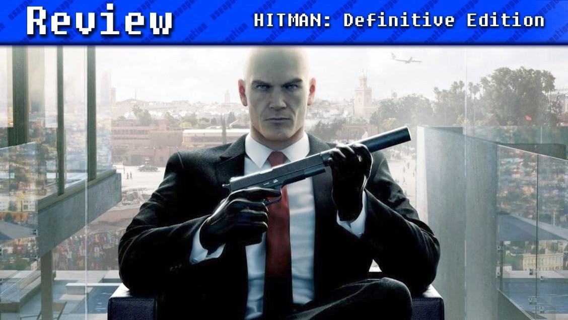 HITMAN: Definitive Edition   REVIEW