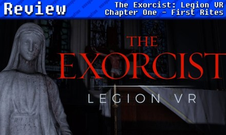 The Exorcist: Legion VR – Chapter One | REVIEW
